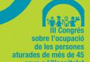 El talent es nodreix de l'experiència; III Congrés sobre l'ocupació i l'atur de +45 anys
